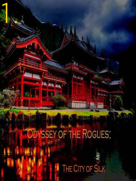 Odyssey of the Rogues: The City of Silk by Falcon